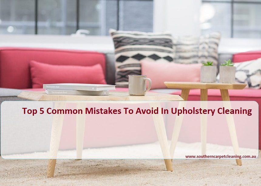 Common Mistakes To Avoid In Upholstery Cleaning | Southern Carpet ...
